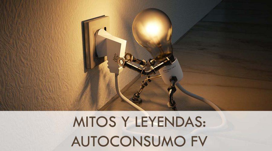 Mitos y leyendas: Autoconsumo fotovoltaico