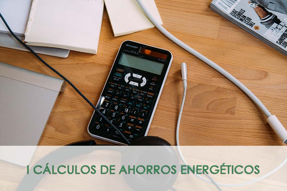 CALCULOS DE AHORROS ENERGETICOS