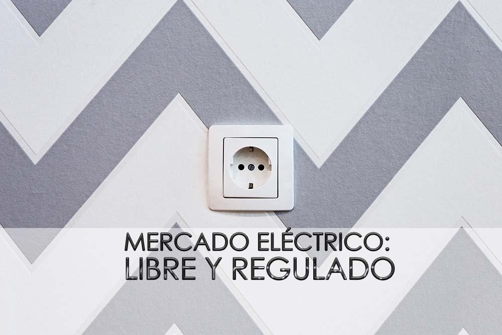 MERCADO ELECTRICO LIBRE Y REGULADO