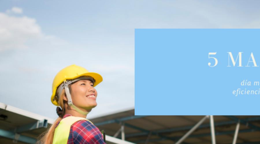 5 de marzo – Día de la eficiencia energética